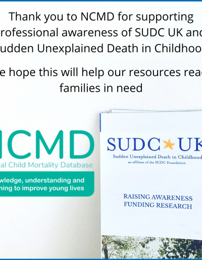 Thank you to NCMD and all who support professional awareness of SUDC UK and Sudden Unexplained Death in Childhood